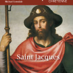 Figures de la spiritualité chrétienne : Saint Jacques