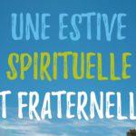 Une estive spirituelle et fraternelle